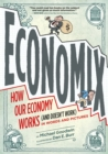 Image for Economix  : how and why our economy works (and doesn't work) in words and pictures