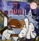 Image for Graffiti L.A.  : street styles and art