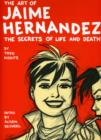 Image for The art of Jaime Hernandez  : the secrets of life and death