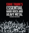 Image for Eddie Trunk's essential hard rock and heavy metal