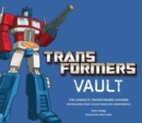 Image for The Transformers vault  : the complete Transformers universe
