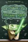 Image for The strange case of Origami Yoda