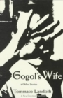 Image for Gogol's Wife : & Other Stories