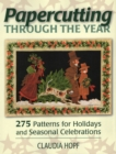 Image for Papercutting through the year  : 275 patterns for holidays and seasonal celebrations