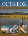 Image for Out of the Box : Unconventional Fly-Fishing Strategies and Winning Combinations to Catch More Fish