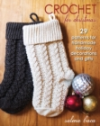 Image for Crochet for Christmas  : 29 patterns for handmade holiday decorations and gifts
