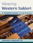 Image for Weaving western sakiori  : a modern guide for rag weaving