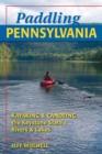 Image for Paddling Pennsylvania: Kayaking & Canoeing the Keystone State's Rivers & Lakes