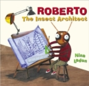 Image for Roberto the insect architect