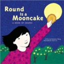 Image for Round is a mooncake  : a book of shapes