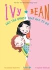 Image for Ivy and Bean and the ghost that had to go