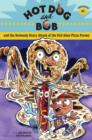 Image for Hot Dog and Bob : and the Seriously Scary Attack of the Evil Alien Pizza Person : Adventure No. 1