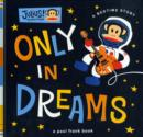 Image for Only in dreams  : a bedtime story