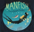 Image for Manfish  : the story of Jacques Cousteau