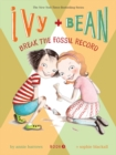 Image for Ivy and Bean break the fossil record
