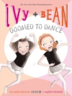Image for Ivy and Bean doomed to dance