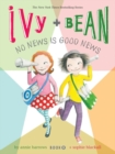 Image for Ivy and Bean No News Is Good News (Book 8)