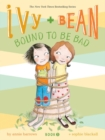 Image for Ivy and Bean bound to be bad