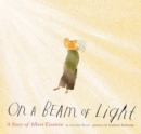 Image for On a beam of light  : a story of Albert Einstein