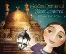 Image for Golden domes and silver lanterns  : a Muslim book of colors