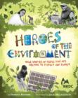 Image for Heroes of the Environment: True Stories of People Who Are Helping to Protect Our Planet