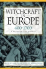 Image for Witchcraft in Europe, 400-1700 : A Documentary History