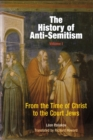 Image for The history of anti-semitismVol. 1: From the time of Christ to the court Jews