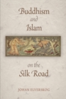 Image for Buddhism and Islam on the Silk Road