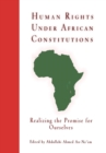 Image for Human Rights Under African Constitutions : Realizing the Promise for Ourselves