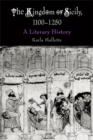 Image for The Kingdom of Sicily, 1100-1250 : A Literary History