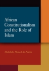 Image for African constitutionalism and the contingent role of Islam