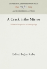 Image for A Crack in the Mirror : Reflexive Perspectives in Anthropology