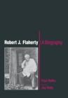 Image for Robert J. Flaherty : A Biography