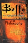Image for Buffy the Vampire Slayer and philosophy  : fear and trembling in Sunnydale