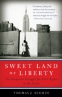 Image for Sweet land of liberty  : the forgotten struggle for civil rights in the North