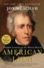 Image for American Lion : Andrew Jackson in the White House