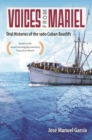 Image for Voices from Mariel : Oral Histories of the 1980 Cuban Boatlift