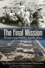 Image for The Final Mission : Preserving NASA's Apollo Sites