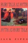 Image for Fairy Tale as Myth/Myth as Fairy Tale