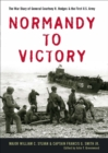 Image for Normandy to Victory: The War Diary of General Courtney H. Hodges and the First U.S. Army