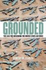 Image for Grounded : The Case for Abolishing the United States Air Force