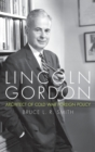 Image for Lincoln Gordon  : architect of Cold War foreign policy