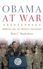 Image for Obama at war  : Congress and the imperial presidency