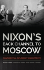 Image for Nixon's back channel to Moscow  : confidential diplomacy and dâetente