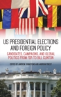 Image for US presidential elections and foreign policy  : candidates, campaigns, and global politics from FDR to Bill Clinton