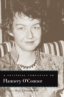 Image for A political companion to Flannery O'Connor