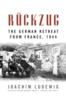 Image for Rèuckzug  : the German retreat from France, 1944