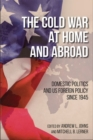 Image for The Cold War at Home and Abroad : Domestic Politics and US Foreign Policy since 1945