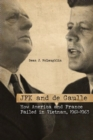 Image for JFK and de Gaulle  : how America and France failed in Vietnam, 1961-1963