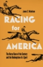 Image for Racing for America : The Horserace of the Century and the Redemption of a Sport